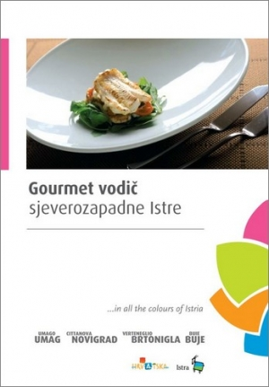 Northwestern Istria: Gourmet guide