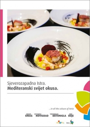 Northwestern Istria: The Mediterranean world of flavour