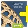 Pula: Pula is more